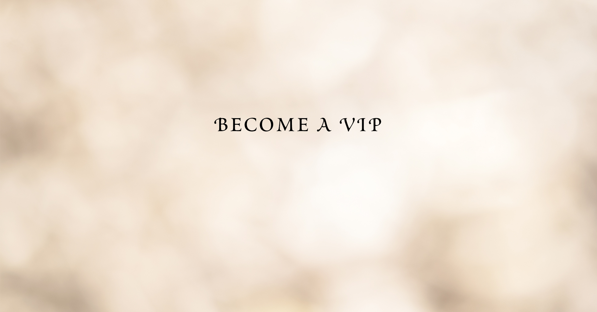 Become a VIP